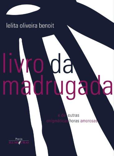 Livro da madrugada, livro de Lelita Oliveira Benoit
