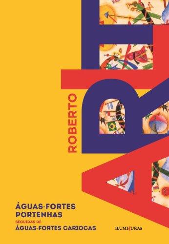 Águas-fortes portenhas seguidas de águas-fortes cariocas, livro de Roberto Arlt