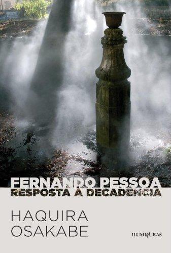 Fernando Pessoa - Resposta à decadência, livro de Haquira Osakabe