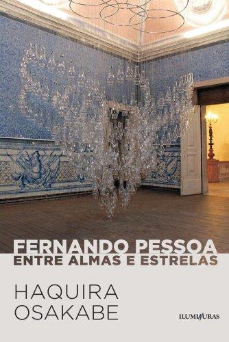 Fernando Pessoa - Entre almas e estrelas, livro de Haquira Osakabe