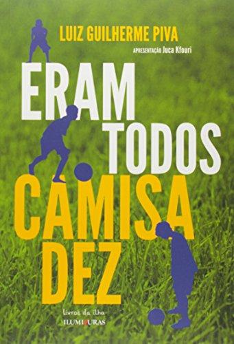 ERAM TODOS CAMISA DEZ, livro de Luiz Guilherme Piva