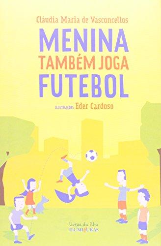 MENINA TAMBÉM JOGA FUTEBOL, livro de Cláudia Maria de Vasconcellos