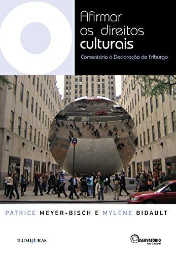Afirmar os direitos culturais - Comentário à Declaração de Friburgo, livro de Patrice Meyer Bisch, Mylène Bidault