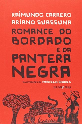 Romance do bordado e da pantera negra, livro de Raimundo Carrero, Ariano Suassuna