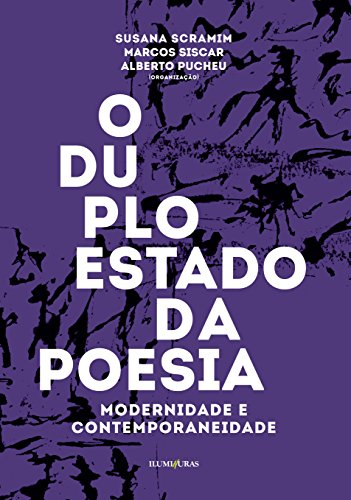 Duplo Estado da Poesia, livro de Susana Scramim, Marcos Siscar, Alberto Pucheu (Orgs.)