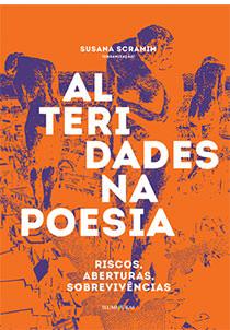 Alteridades Na Poesia - Riscos, Aberturas, Sobrevivências, livro de Susana Scramim