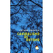 Canibalismo de Outono, livro de Arturo Gouveia