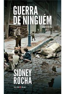 Guerra de ninguém - contos, livro de Sidney Rocha