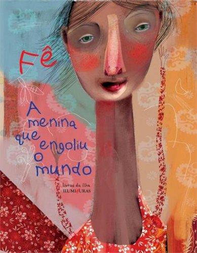 A menina que engoliu o mundo, livro de Fê (Fernando Luiz)