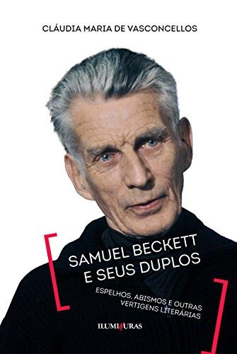 Samuel Beckett e Seus Duplos. Espelhos, Abismos e Outras Vertigens Literárias, livro de Cláudia Maria de Vasconcellos