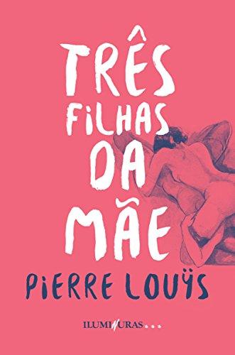 Três Filhas da Mãe, livro de Pierre Louÿs