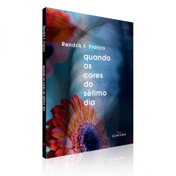 Quando as cores do sétimo dia, livro de Rendrik F. Franco