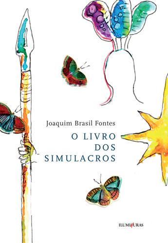 O livro dos simulacros , livro de Joaquim Brasil Fontes