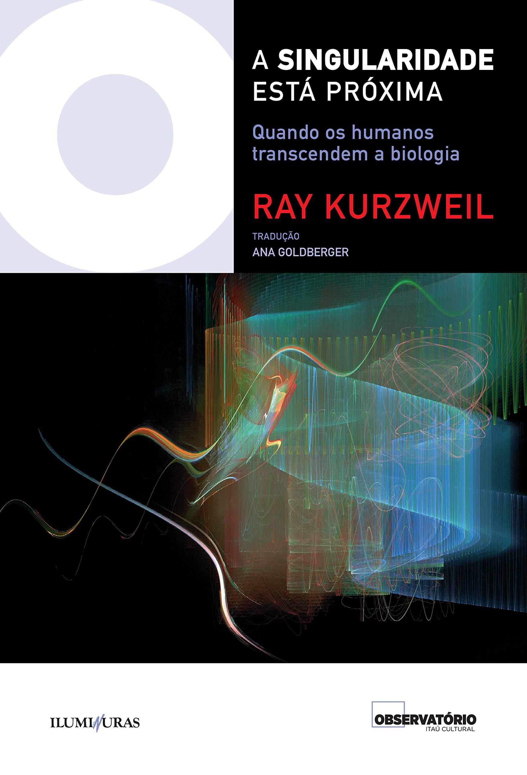 A singularidade está próxima - Quando os humanos transcendem a biologia, livro de Ray Kurzweil