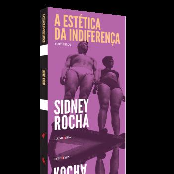 A estética da indiferença, livro de Sidney Rocha