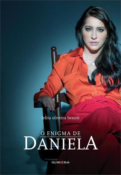 O enigma de Daniela, livro de Lelita Oliveira Benoit