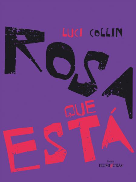 Rosa que está, livro de Luci Collin