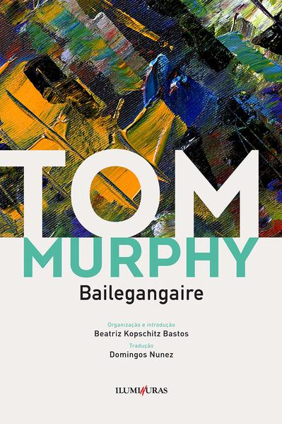 Bailegangaire, livro de Tom Murphy