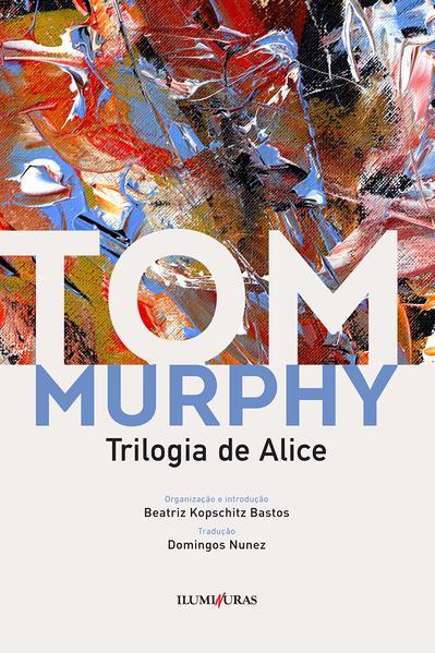 Trilogia de Alice, livro de Tom Murphy