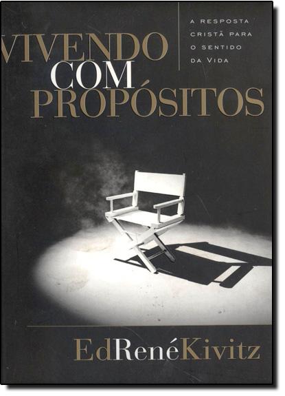 VIVENDO COM PROPOSITOS, livro de KIVITZ, ED RENE