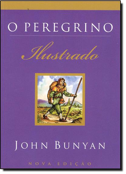 Peregrino, O: Ilustrado, livro de John Bunyan