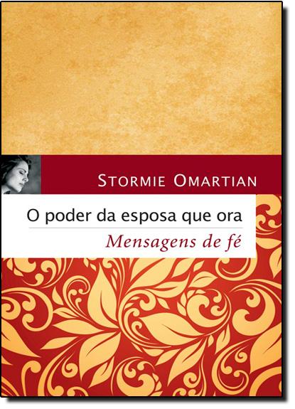 Poder da Esposa que Ora, O: Mensagens de Fé, livro de Stormie Omartian