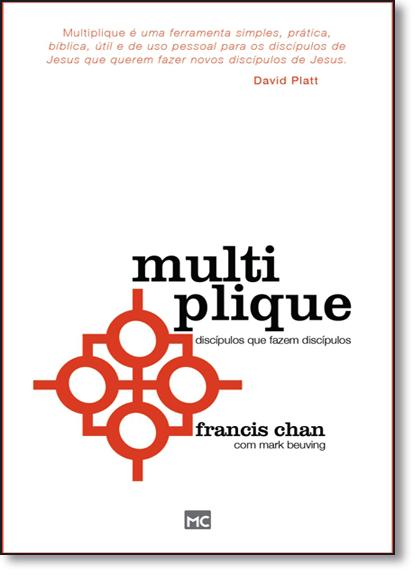 Multiplique: Discípulos Que Fazem Discípulos, livro de Francis Chan
