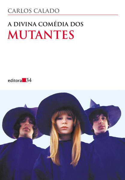 Divina Comédia dos Mutantes, A, livro de Carlos Calado