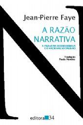 Razão Narrativa, A, livro de Jean-Pierre Faye