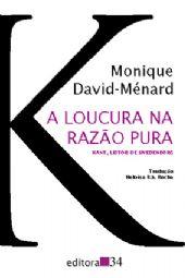 Loucura na Razão Pura, A, livro de Monique David-Ménard