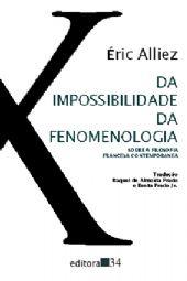 Da Impossibilidade da Fenomenologia - Sobre a filosofia francesa contemporânea, livro de Éric Allez