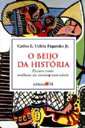 Beijo da História, O, livro de Carlos E. Uchôa Fagundes Jr.