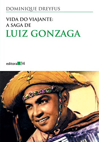 Vida do Viajante: a Saga de Luiz Gonzaga , livro de Dominique Dreyfus