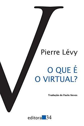 Que é o Virtual?, O, livro de Pierre Lévy