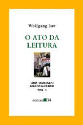 Ato da Leitura, o - Vol. 1, livro de Wolfgang Iser