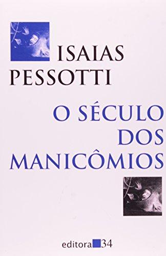 Século dos Manicômios, O, livro de Isaias Pessotti