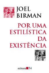 Por Uma Estilística da Existência, livro de Joel Birman