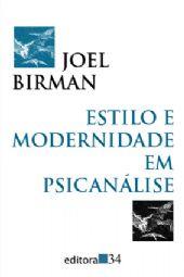 Estilo e Modernidade em Psicanálise, livro de Joel Birman