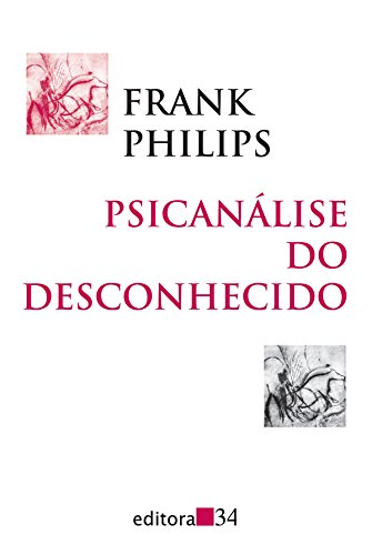 Psicanálise do Desconhecido, livro de Frank Philips