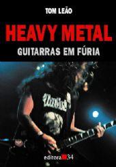 Heavy Metal: Guitarras em Fúria, livro de Tom Leão