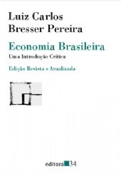 Economia Brasileira: Uma Introdução Crítica , livro de Luiz Carlos Bresser-Pereira