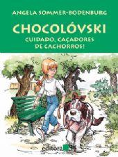 Chocolóvski - Cuidado, Caçadores de Cachorros! , livro de Angela Sommer-Bodenburg