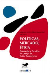 Políticas, Mercado, Ética, livro de Margareth Arilha e Maria Teresa Citeli (orgs.)