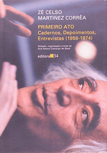 Primeiro Ato: Cadernos, Depoimentos, Entrevistas (1958-1974), livro de Zé Celso Martinez Corrêa