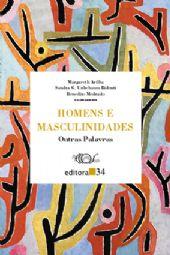Homens e Masculinidades, livro de M. Arilha, S.G. Unbehaum Ridenti e B. Medrado (orgs.)