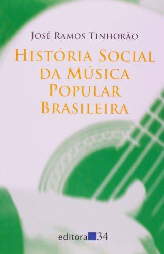 História Social da Música Popular Brasileira , livro de José Ramos Tinhorão