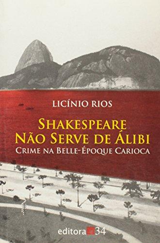Shakespeare Não Serve de Álibi, livro de Licínio Rios