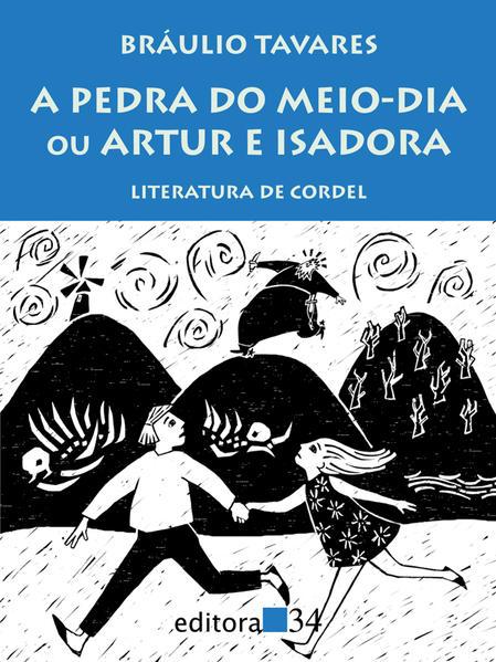 Pedra do Meio-Dia Ou Artur e Isadora, a , livro de Braulio Tavares