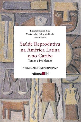 Saúde Reprodutiva na América Latina e no Caribe , livro de Elisabete Dória Bilac e Maria Isabel Baltar da Rocha (orgs.)