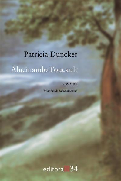 Alucinando Foucault, livro de Patricia Duncker